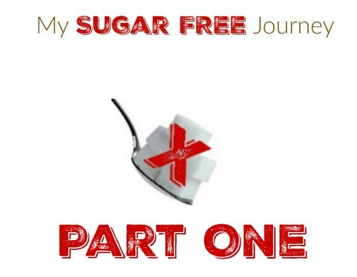 My Sugar Free Journey Part One