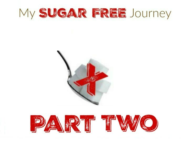 My Sugar Free Journey Part Two