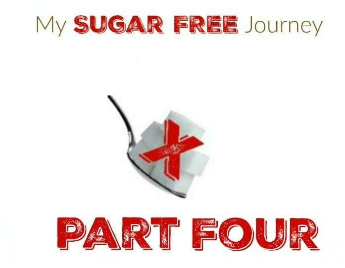 My Sugar Free Journey Part Three