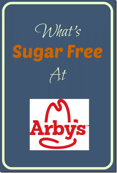 What's Sugar FREE at Arby's?