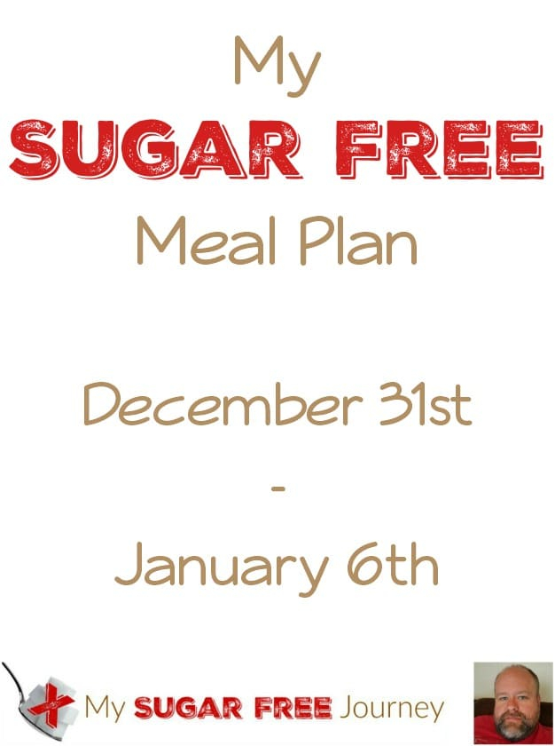 My Sugar Free Meal Plan for Dec 31st - Jan 6th!