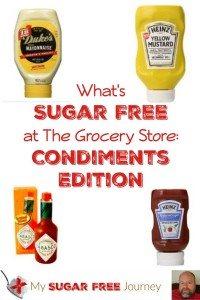 What is Sugar Free at the Grocery Store: Condiments Edition