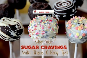 Stop Your Sugar Cravings with These 10 Easy Tips!