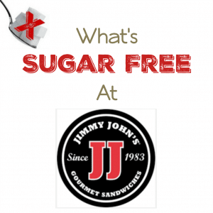 What's Sugar Free at Jimmy John's?