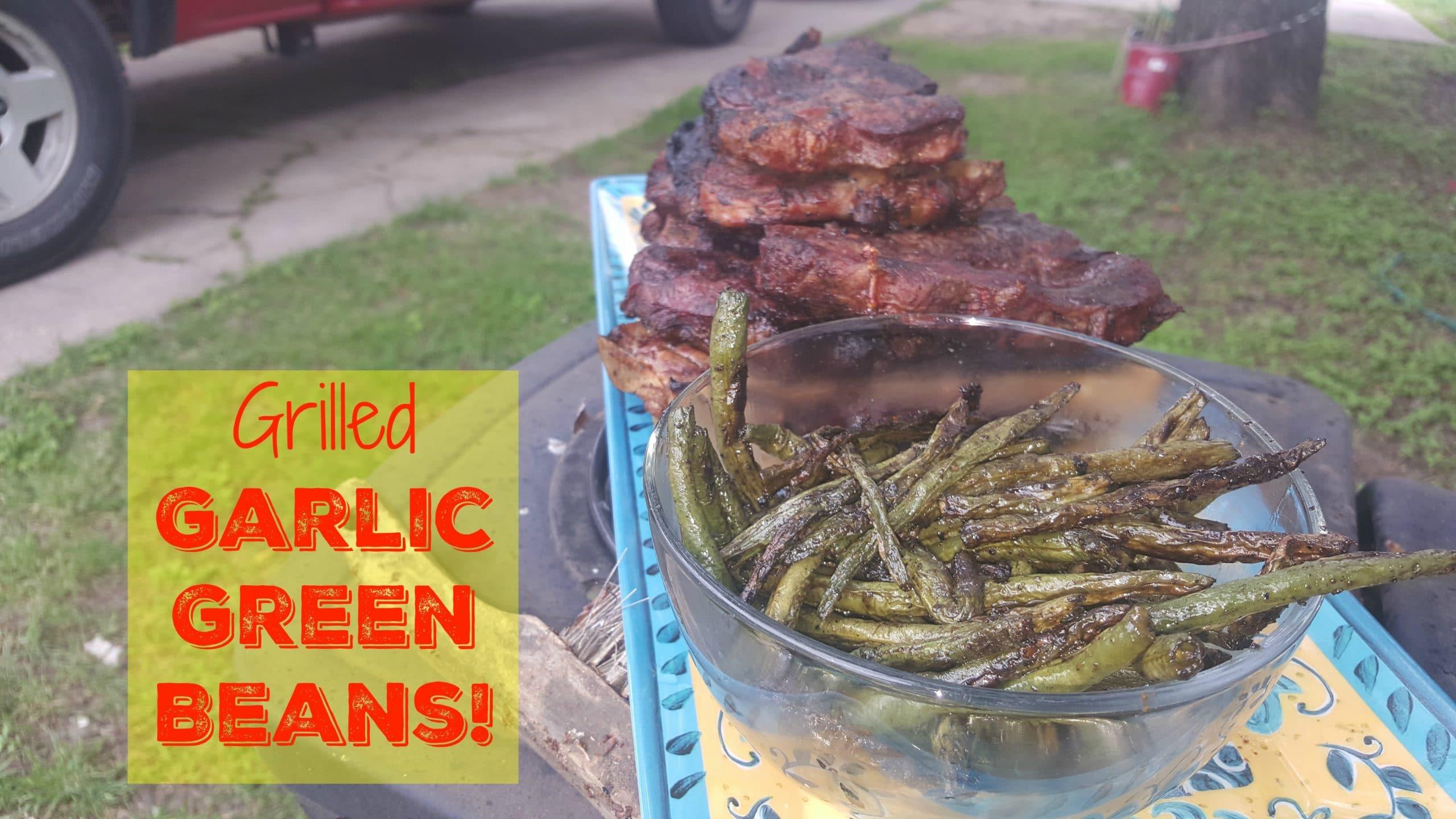 Grilled Garlic Green Beans Recipe!