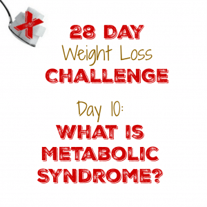 Day 10: What is Metabolic Syndrome?