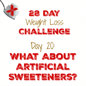 Day 20: What About Artificial Sweeteners?