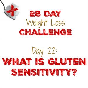 Day 22: What is Gluten Sensitivity?