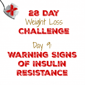 Day 9: Warning Signs of Insulin Resistance