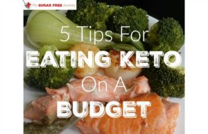 5 Tips for Eating Keto On A Budget