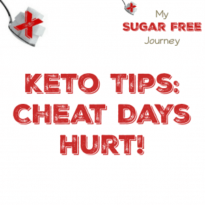 Keto Tips: Cheat Days Hurt!
