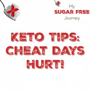 Keto Tips: Cheat Days Hurt!