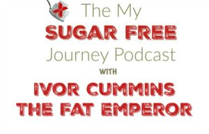 The My Sugar Free Journey Podcast: The Truth About Cholesterol with Ivor Cummins!