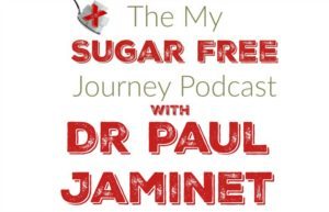 The My Sugar Free Podcast: Interview With Dr Paul Jaminet!