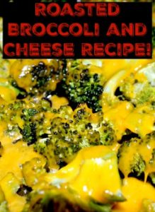 Roasted Broccoli and Cheese Recipe!