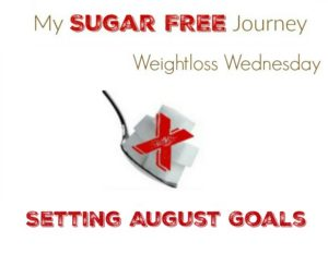 8/3 Weightloss Wednesday: Setting August Goals!