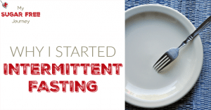 After about a 2 month experimentation with Intermittent Fasting, I wanted to share what has happened as a result.  I think you will be interested to see Why I Started Intermittent Fasting!