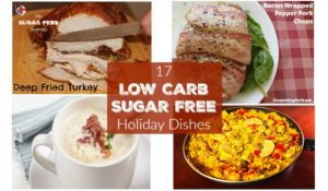 17 Low Carb and Sugar Free Holiday Dishes!