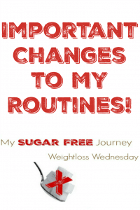 10/26 Weightloss Wednesday: Important Changes to my Routines!