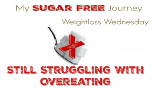 weightloss-wednesday-overeating