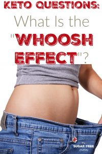 "Keto Questions: What Is the ""Whoosh Effect""?"