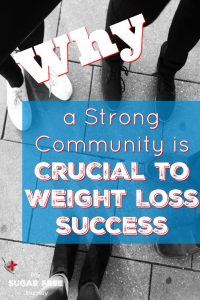 Why a Strong Community is Crucial to Weight Loss Success