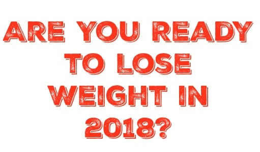 Are You Ready to Lose Weight in 2018?