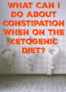 What Can I Do About Constipation When on the Ketogenic Diet?