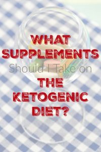 What Supplements Should I Take on the Ketogenic Diet?