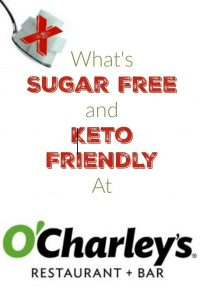 What's Sugar Free and Keto Friendly at O'Charley's?