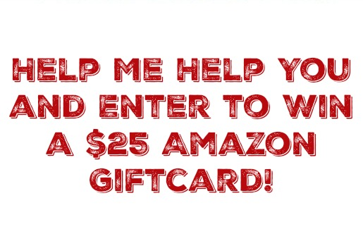 Help Me Help You and Enter to Win a $25 Amazon Giftcard! – My Sugar Free Journey