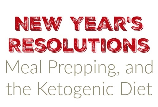 Meal Prepping and Ketogenic Diets