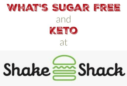 What is Sugar Free and Keto Friendly at Shake Shack?