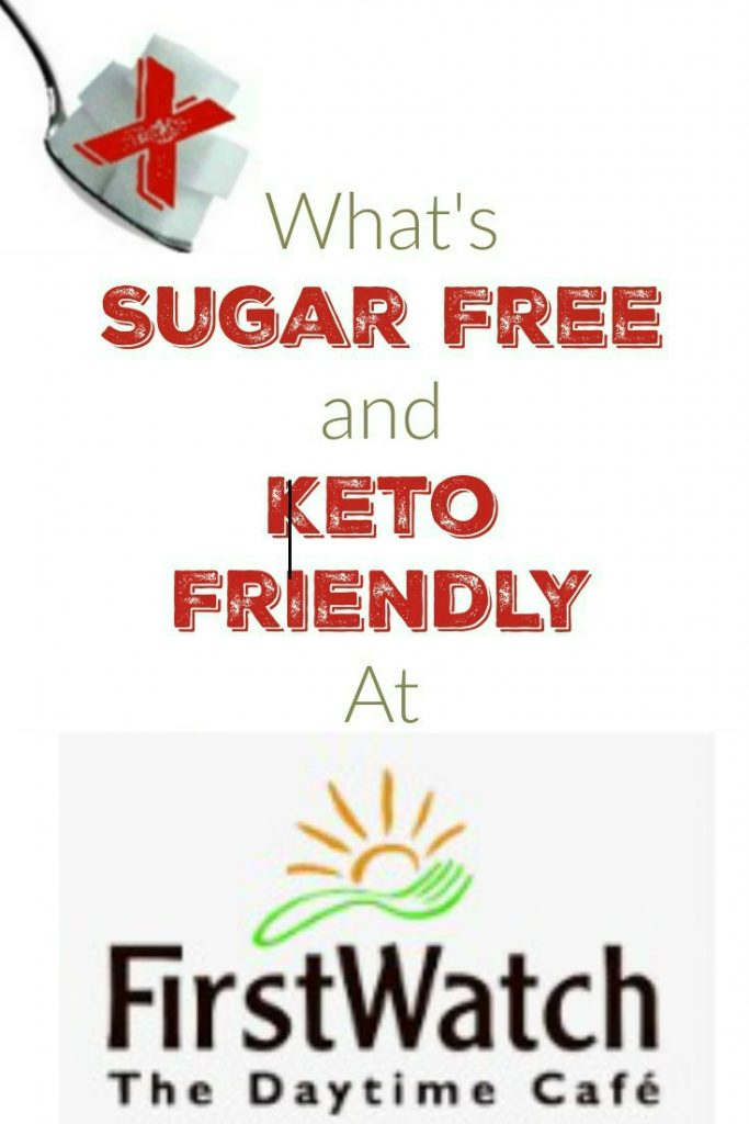 What is Sugar Free and Keto Friendly at First Watch