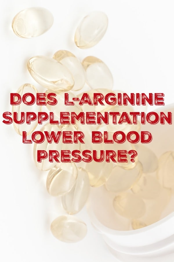 Does L Arginine Supplementation Lower Blood Pressure?