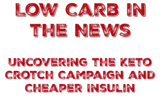 Uncovering the Keto Crotch Campaign and Cheaper Insulin