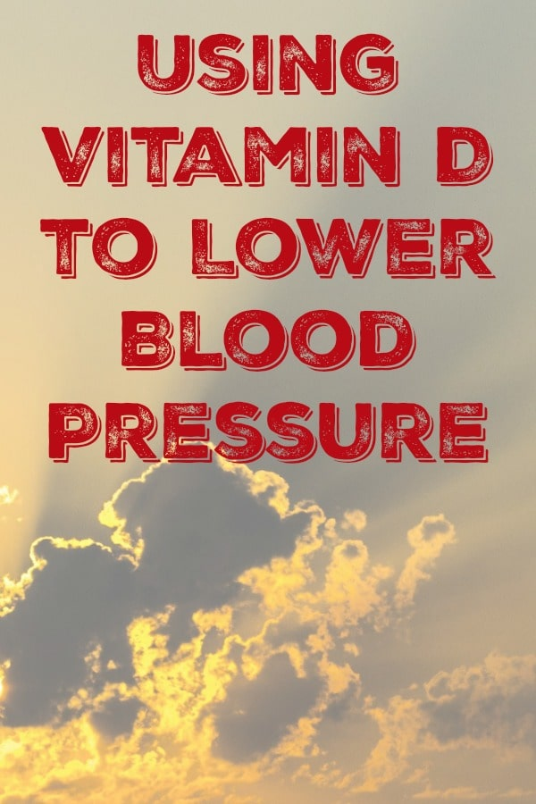 Using Vitamin D to Lower Blood Pressure