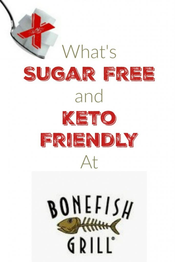 What's Sugar Free, Gluten Free and Keto Friendly at Bonefish Grill